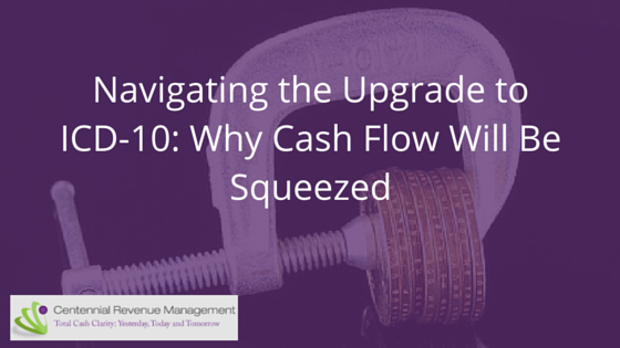 Navigating the Upgrade to ICD-10- Why Cash Flow Will Be Squeezed-blog