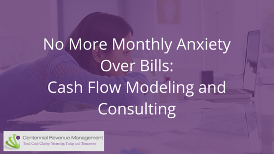 No More Monthly Anxiety Over Bills- Cash Flow Modeling and Consulting-blog